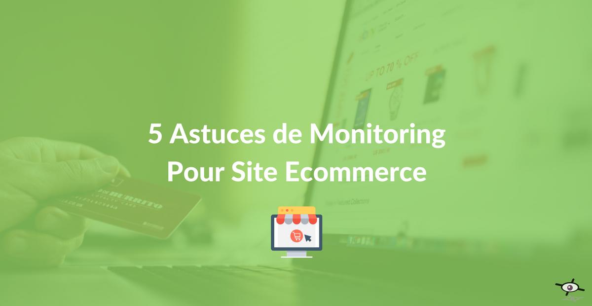 5 astuces de monitoring pour site ecommerce