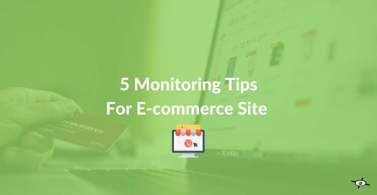 5 monitoring tips for ecommerce site