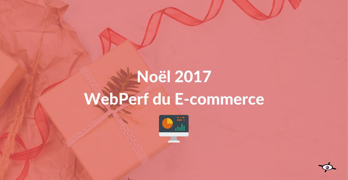 webperf du ecommerce noel 2017