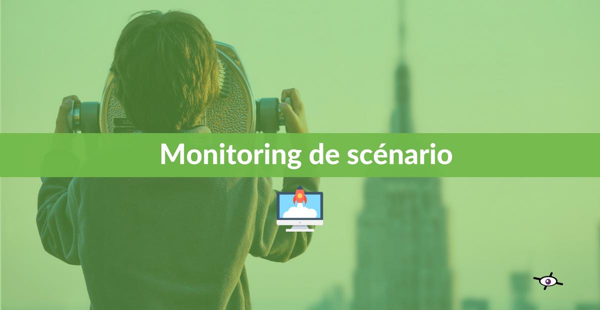 monitoring scenario parcours client